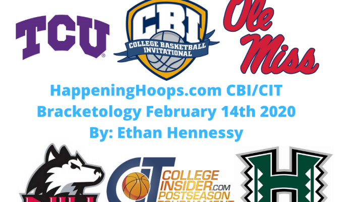 HappeningHoops.com CBI/CIT Bracketology Number 8 February 14th 2020