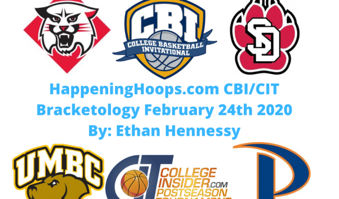 HappeningHoops.com CBI/CIT Bracketology Number 9 February 24th 2020