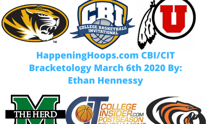 HappeningHoops.com CBI/CIT Bracketology Number 11 March 6th 2020