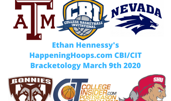 HappeningHoops.com CBI/CIT Bracketology Number 12 March 9th 2020